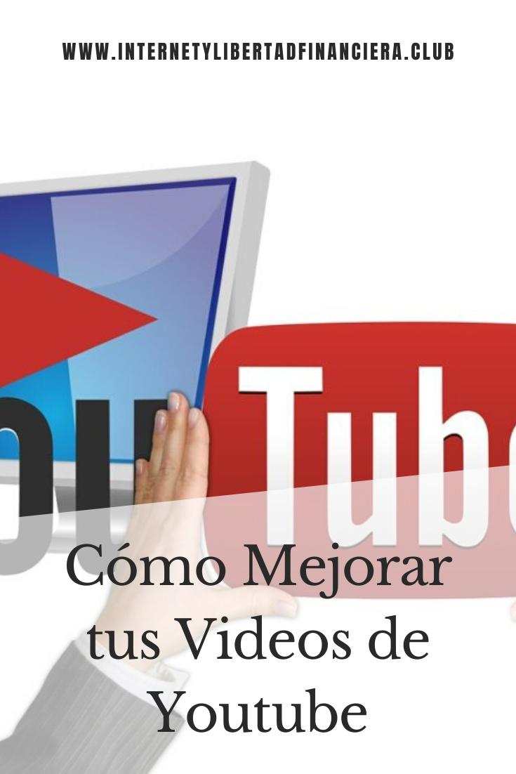 Cómo Mejorar tus Videos de Youtube