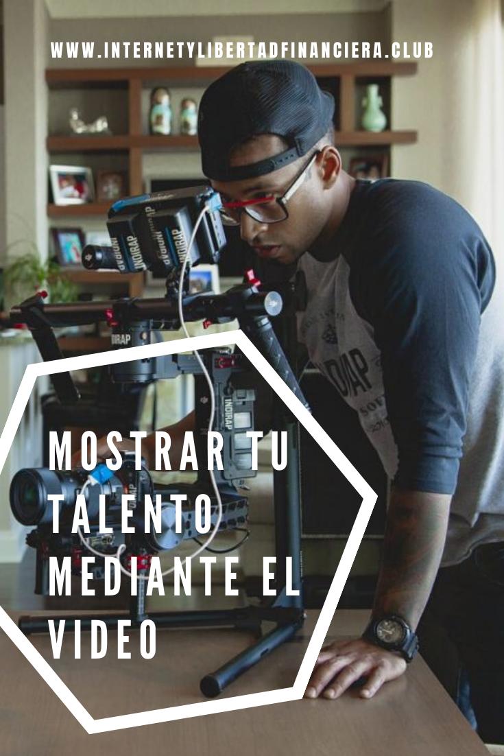 Cómo mostrar tu talento en video