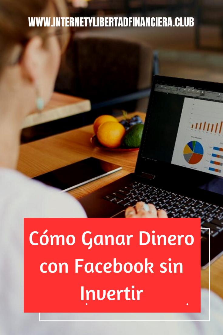 Ganar Dinero con Facebook sin Invertir