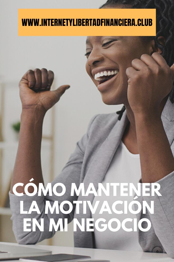 Cómo Mantener la Motivación en mi Negocio
